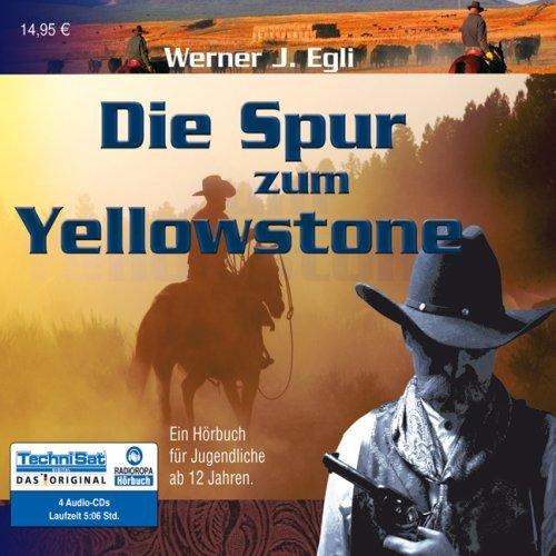 Die Spur zum Yellowstone Hörbuch