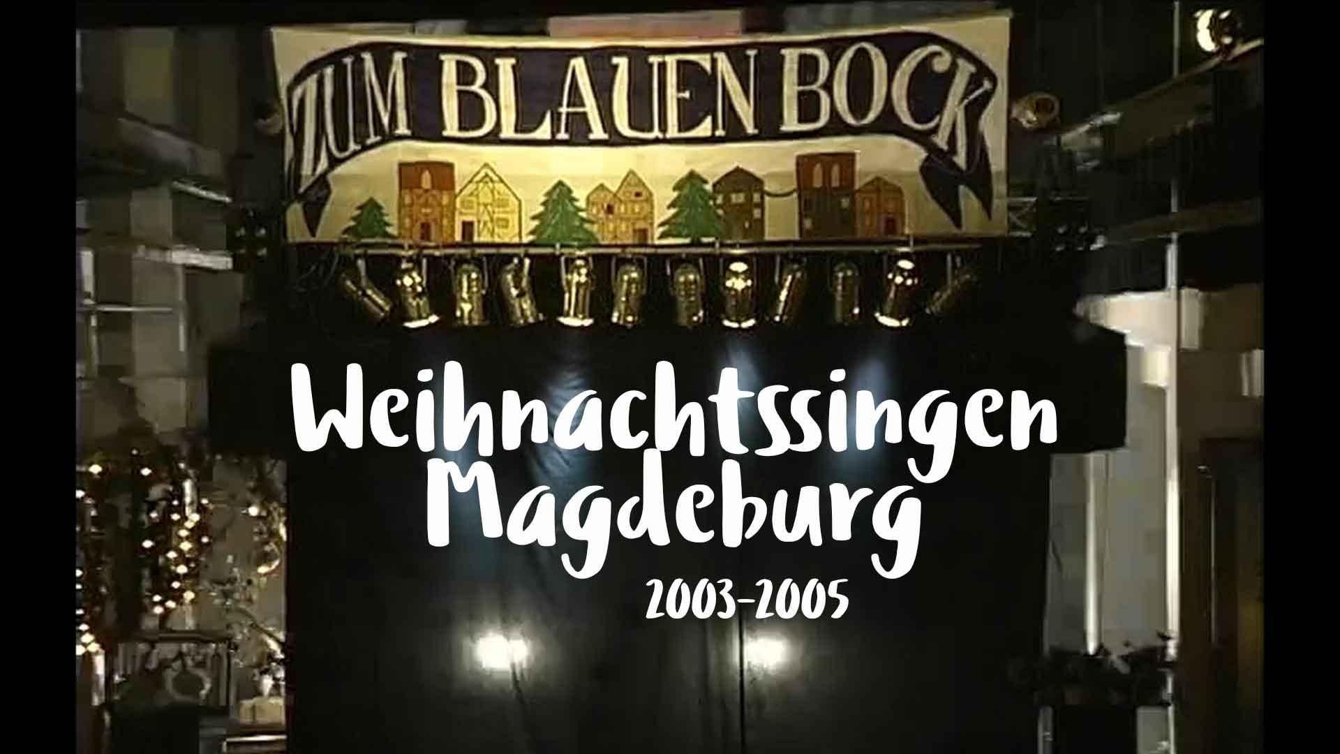 Weihnachtssingen Magdeburg 2003-2005