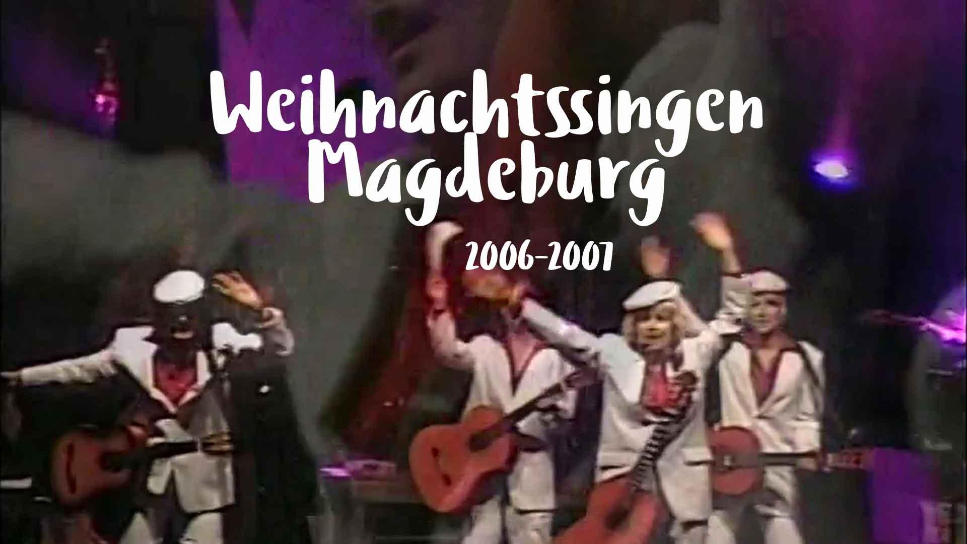Weihnachtssingen Magdeburg (2006 - 2007)